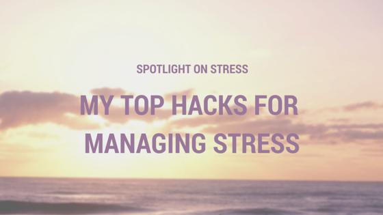 Top Hacks for Managing Stress