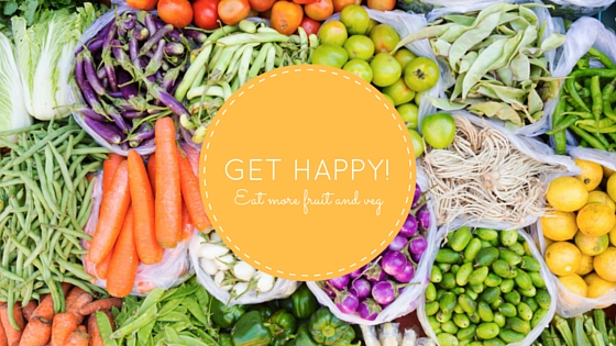 Get Happy Eat More Fruit and Vegetables