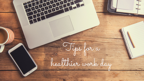 Tips for a Healthier Work Day
